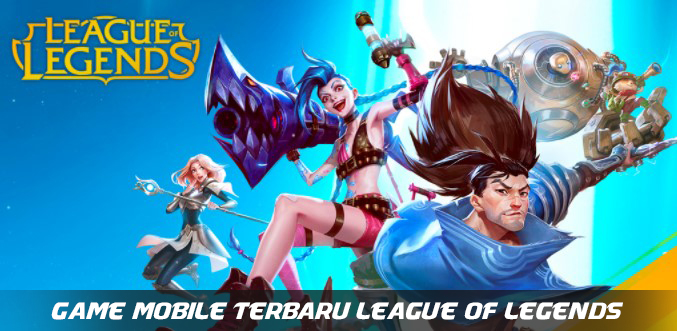 Game Mobile Terbaru League of Legends Wild Rift Saingan ML